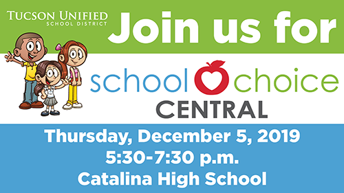 Join us for School Choice Central! Thursday, Dec. 5, 2019, 5:30-7:30 p.m. at Catalina High School