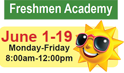 Freshmen Academy, June 3-22, Monday-Friday, 8 a.m. - 12 p.m.