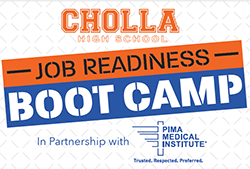 Cholla High School Job Readiness Boot Camp - In Partnership with Pima Medical Institute.