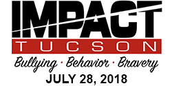 IMPACT Tucson - Bullying, Behavior, Bravery - July 28, 2018