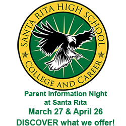 Santa Rita High School - College and Career Readiness. Parent Information Nights, March 27 and April 26 - Discover what we offer!