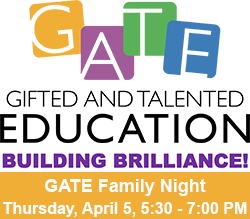 GATE - Gifted and Talented Education. Building Brilliance! GATE Family Night, Thursday, April 5, 5:30-7:00 p.m.
