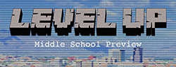 Level Up - Middle School Preview