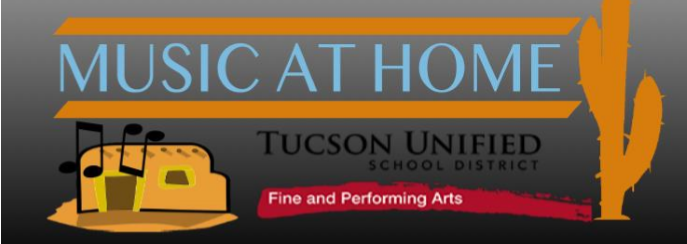 Music At Home - Tucson Unified School District - Fine Arts