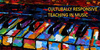 Culturally Responsive Teaching in Music