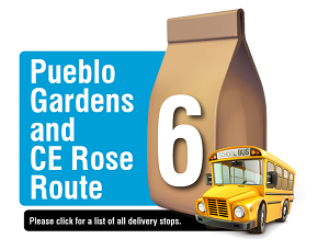 Pueblo Gardens and CE Rose Route - Please click here for a list of all delivery stops