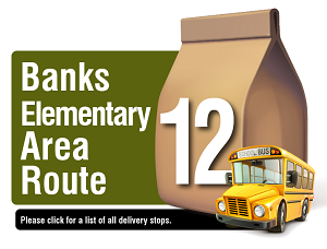 Banks Elementary Route - Please click here for a list of all delivery stops