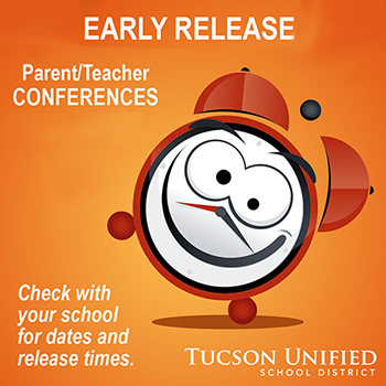 Early Release - Parent-Teacher Conferences. Check with your school for dates and release times.