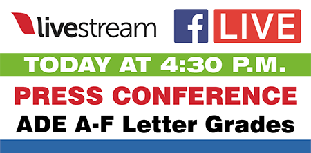Today at 4:30 p.m. - Press conference on ADE A-F Letter Grades - Watch on livestream or facebook live.