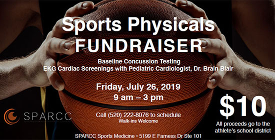 Sports Physicals Fundraiser, Baseline Concussion Testing, EKG Cardiac Sreenings with Pediatric Cardiologist, Dr. Brian Blair. Friday, July 26, 2019, 9 a.m. - 3 p.m. $10 - All proceeds go to the athlete's school district. Call (520) 222-8076 to schedule. Walk-ins welcome. SPARCC Sports Medicine, 5199 E. Farness Dr. Suite 101