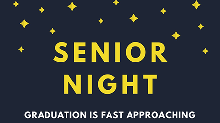 Senior Night - Graduation is fast approaching!