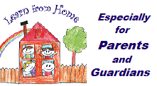 Learn from Home - Especially for Parents and Guardians