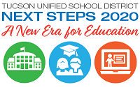 Tucson Unified School District - Next Steps 2020 - A new era for education