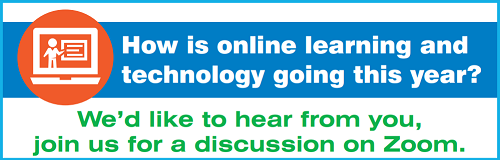How is online learning and technology going this year? We'd like to hear from you. Join us for a discussion on Zoom