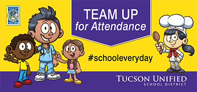 Team Up for Attendance - #schooleverday - Tucson Unified School District