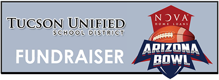 Tucson Unified School District Fundraiser, Nova Home Loans Arizona Bowl