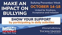 Make an impact on bullying. Bullying Prevention Week, October 14-18. United for Kindness, Acceptance, and Inclusion. Show your support by participating in daily activities.