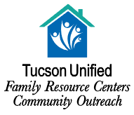Tucson Unified Family Resource Centers Community Outreach