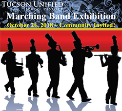 Tucson Unified Marching Band Exhibition - October 24, 2018. Community Invited!