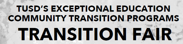 TUSD's Exceptional Education Community Transition Programs Transition Fair