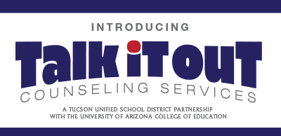 Talk It Out New counseling services a joint U of A and TUSD program