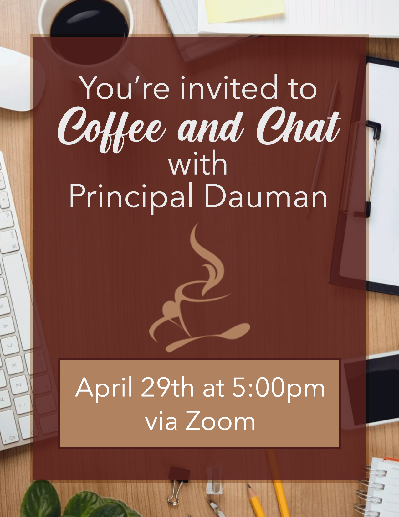 Coffee & Chat with Principal Dauman