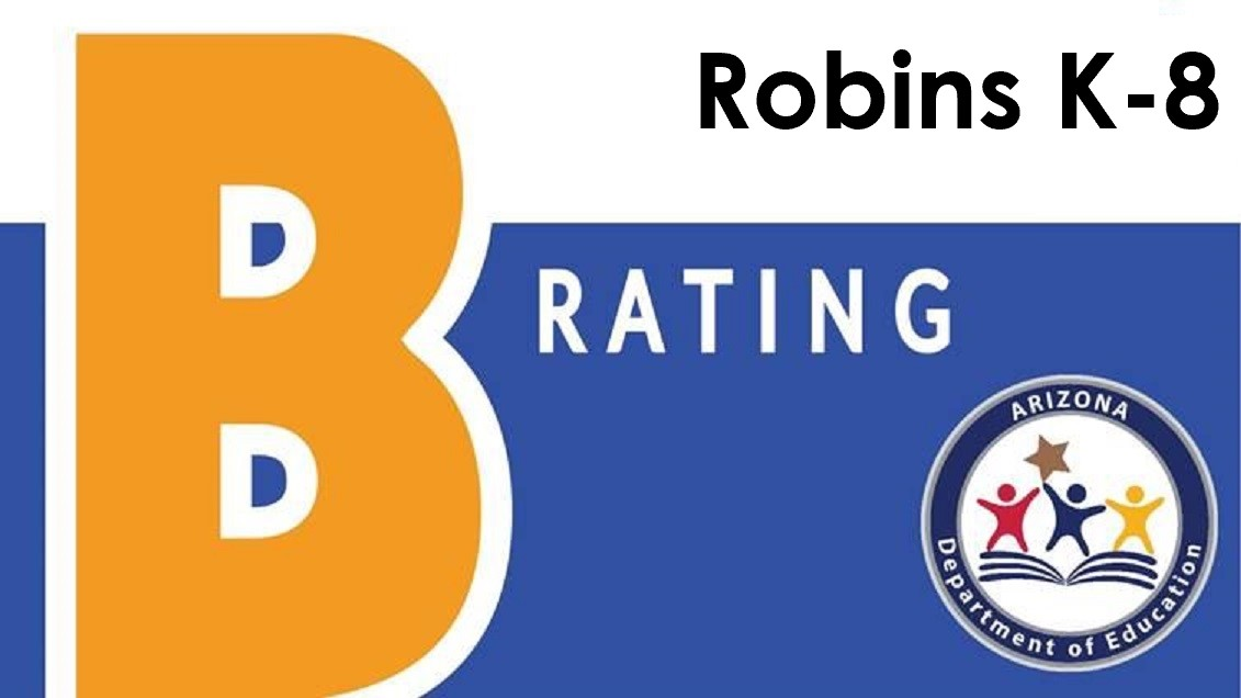Robins K-8 is a B Rated School. Arizona Department of Education