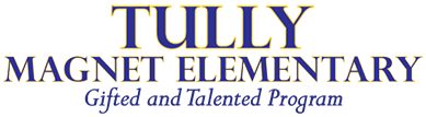 Tully Elementary Magnet School Gifted and Talented
