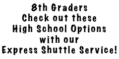 8th Graders, check out the high school options with our express bus service
