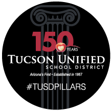 150 Years - Tucson Unified School District - #TUSDPillars - Arizona's first - Established in 1867