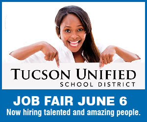 Tucson Unified School District - Job Fair, March 3. Now hiring amazing and talented people!